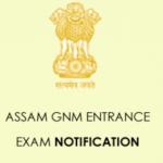 Assam GNM Nursing Entrance Test 2020